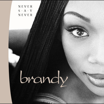 Brandy - Never Say Never