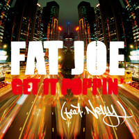 Fat Joe - Get It Poppin' (feat. Nelly) (Radio Version)