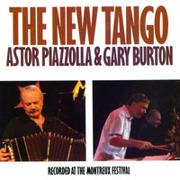 Astor Piazzolla & Gary Burton - The New Tango: Recorded At The Montreux Festival