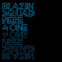 Blazin' Squad - Here 4 One