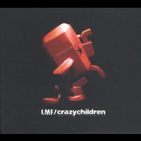 LMF - Crazy Children (2nd Version)