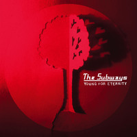 The Subways - Young For Eternity