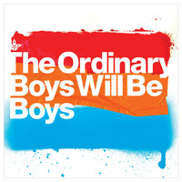 The Ordinary Boys - Boys Will Be Boys (- UK DMD single)