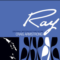 Craig Armstrong - Ray - Original Motion Picture Score