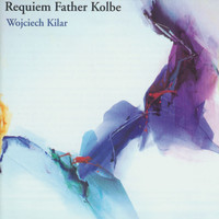 Wojciech Kilar - Requiem Father Kolbe