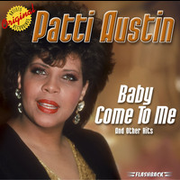 Patti Austin - Baby Come To Me & Other Hits