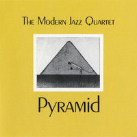 The Modern Jazz Quartet - Pyramid