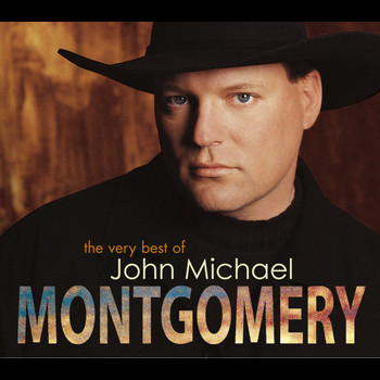 John Michael Montgomery - The Very Best of John Michael Montgomery