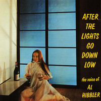 Al Hibbler - After The Lights Go Down Low