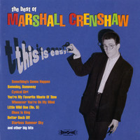 Marshall Crenshaw - This Is Easy: The Best Of Marshall Crenshaw