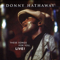 Donny Hathaway - These Songs For You, Live!