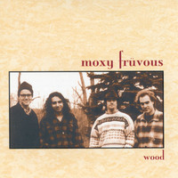 Moxy Fruvous - Wood