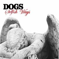 Dogs - Selfish Ways