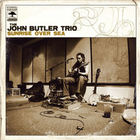 John Butler Trio - Sunrise Over Sea (Internet Album)