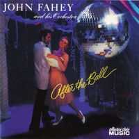 John Fahey & His Orchestra - After The Ball