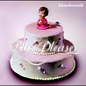 Blackmail - Bliss Please (Explicit)