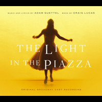 Adam Guettel - The Light in the Piazza