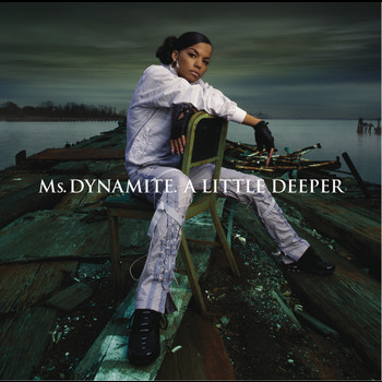 Ms. Dynamite - A Little Deeper