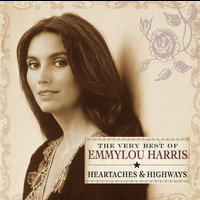 Emmylou Harris - Heartaches & Highways: The Very Best Of Emmylou Harris