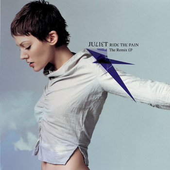 Juliet - Ride The Pain: The Remix EP