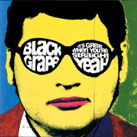 Black Grape - It's Great When You're Straight ... Yeah
