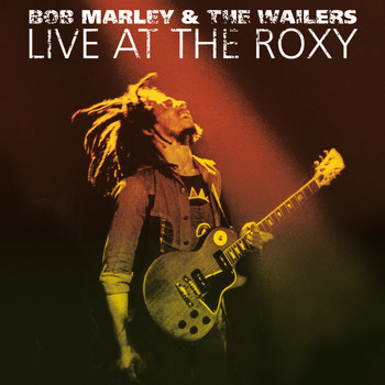 Bob Marley & The Wailers - Live At The Roxy - The Complete Concert