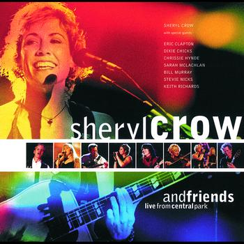 Sheryl Crow - Sheryl Crow And Friends Live From Central Park