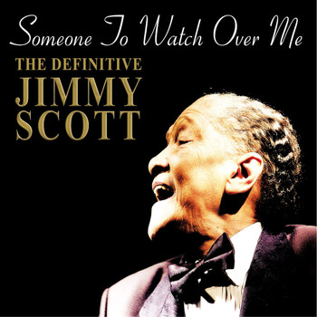 JIMMY SCOTT - SOMEONE TO WATCH OVER ME - THE DEFINITIVE JIMMY SCOTT