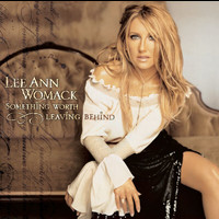 Lee Ann Womack - Something Worth Leaving Behind (UK version with 1 bonus track)
