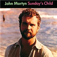 John Martyn - Sunday's Child