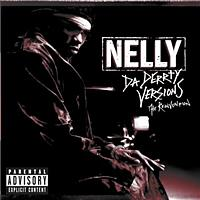 Nelly - Da Derrty Versions: The Re-invention