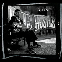 G. Love - The Hustle