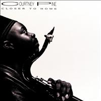 Courtney Pine - Closer To Home