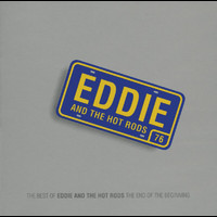 Eddie & The Hot Rods - The End Of The Beginning - (The Best Of Eddie & The Hot Rods)
