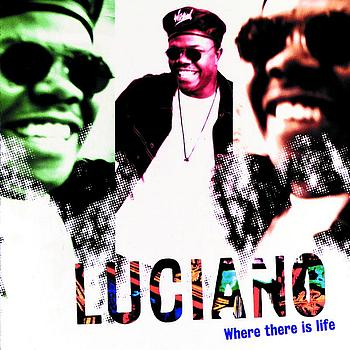 Luciano - Where There Is Life