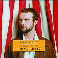 John Martyn - Serendipity: An Introduction To John Martyn