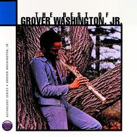 GROVER WASHINGTON, JR. - The Best Of Grover Washington Junior: Anthology Series
