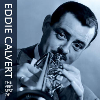 Eddie Calvert - The Very Best Of Eddie Calvert