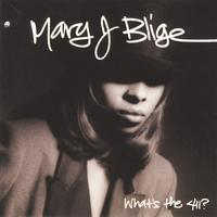 Mary J. Blige - What's The 411?