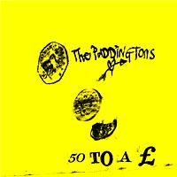 The Paddingtons - 50 To a £ (E Release)