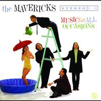 The Mavericks - Music For All Occasions