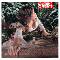 Something Corporate - Leaving Through The Window (UK edition with 2 bonus tracks)