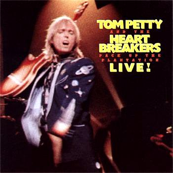 Tom Petty And The Heartbreakers - Pack Up The Plantation: Live!