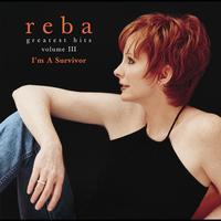 Reba McEntire - Greatest Hits Volume III - I'm A Survivor