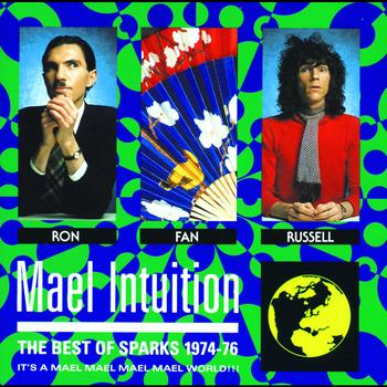 Sparks - Mael Intuition: Best Of Sparks 1974-76
