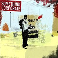 Something Corporate - North (UK Version)