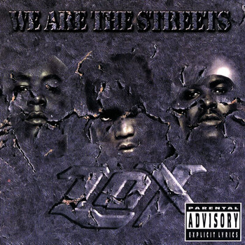 L.O.X. - We Are The Streets