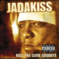 Jadakiss - Kiss Tha Game Goodbye (Explicit Version)