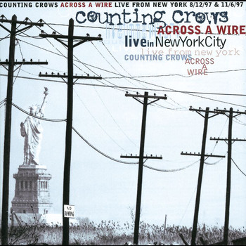 Counting Crows - Across A Wire - Live From New York