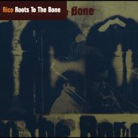 Rico - Roots To The Bone